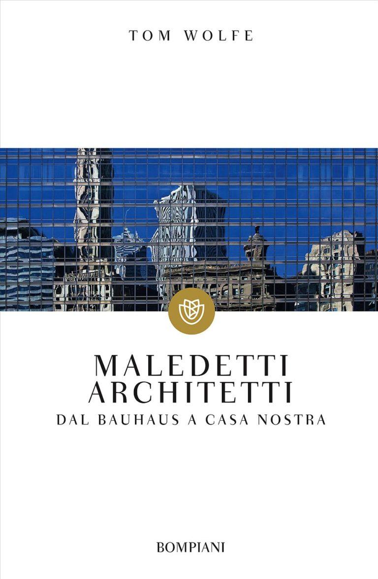 Maledetti Architetti Tom Wolfe